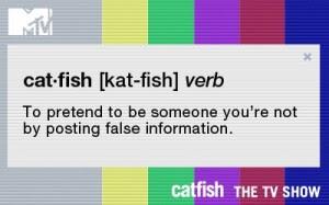 I've been Catfished